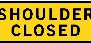 shoulder closed sign