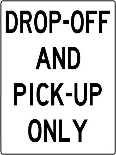 Drop Off And Pick up Only Sign