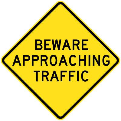 Beware approaching traffic sign