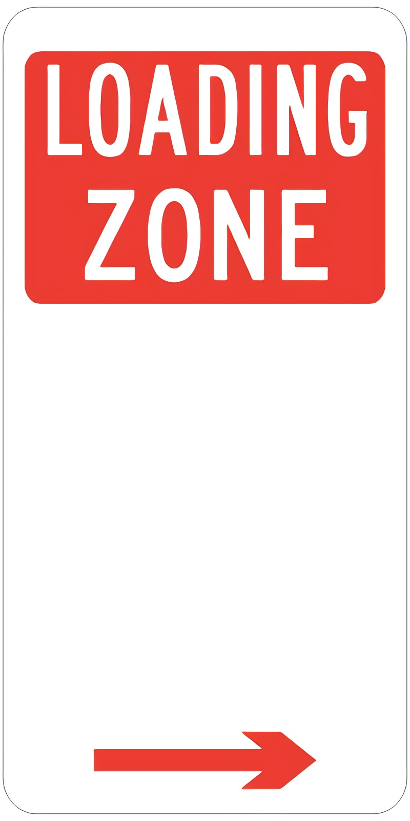 loading zone right arrow sign made out of aluminium
