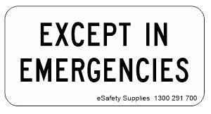 except in emergencies sign